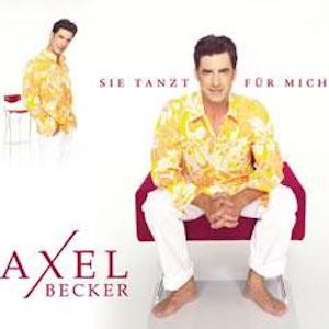 Axel Becker - Sie tanzt für mich