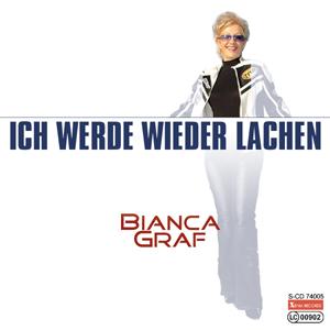 Bianca Graf - Ich werde wieder lachen