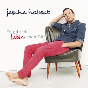 Jascha Habeck - Es gibt ein Leben nach dir