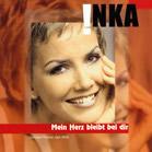 Inka - Mein Herz bleibt bei Dir