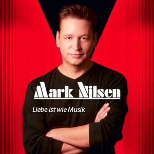 Mark Nilsen - Liebe ist wie Musik