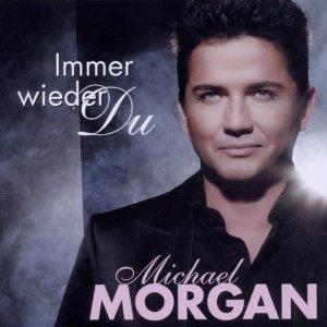Michael Morgan - Immer wieder du