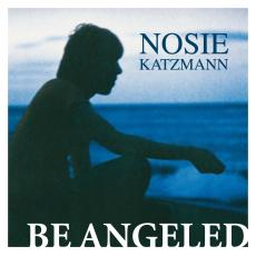 Nosie Katzmann - Be angeled