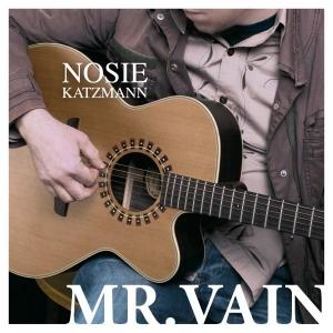 Nosie Katzmann - Mr. Vain