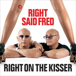 Right said Fred - Right on the kisser
