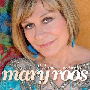 Mary Roos - Bis hierher und weiter